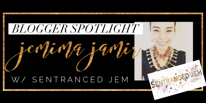 Blogger Spotlight: Jemima Jamir with Sentranced Jem Blog